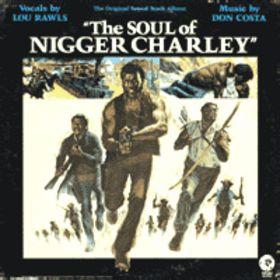 Soul of nigger charley
